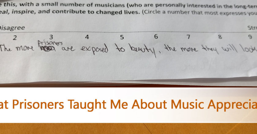 What Prisoners Taught Me About Music Appreciation