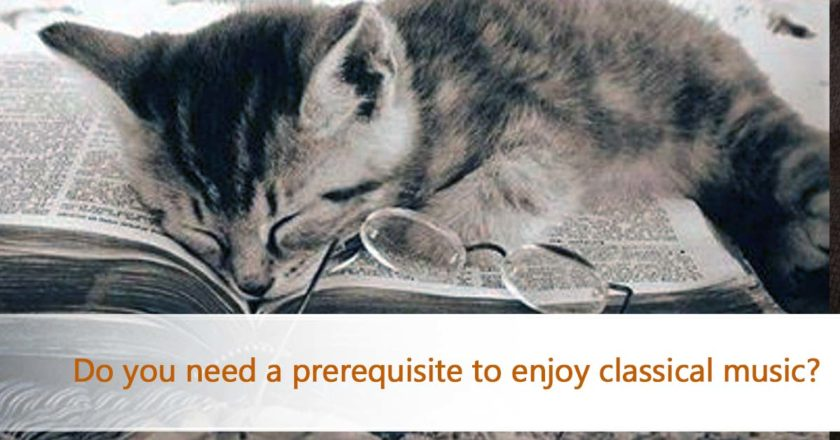 Do you need a prerequisite to enjoy classical music